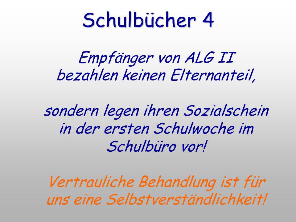 Schulbücher 4 Empfänger von ALG II bezahlen keinen Elternanteil,