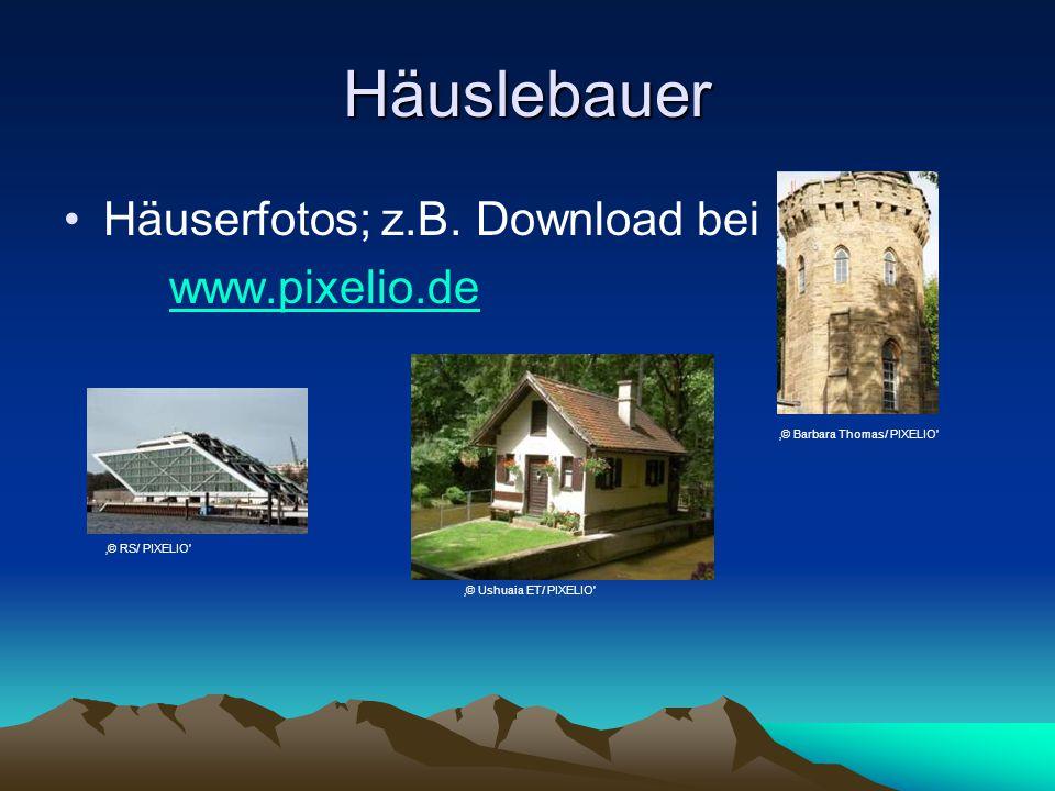 Häuslebauer Häuserfotos; z.B. Download bei www.pixelio.de