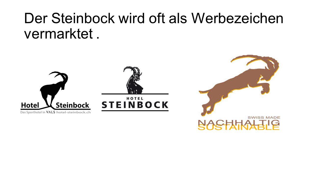 Der Steinbock wird oft als Werbezeichen vermarktet .