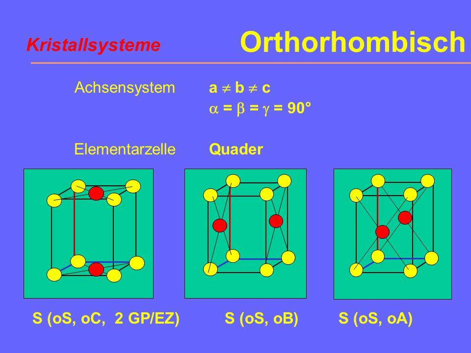 Orthorhombisch Kristallsysteme Achsensystem Elementarzelle a  b  c