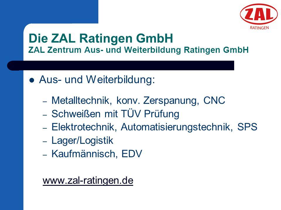 Die ZAL Ratingen GmbH ZAL Zentrum Aus- und Weiterbildung Ratingen GmbH