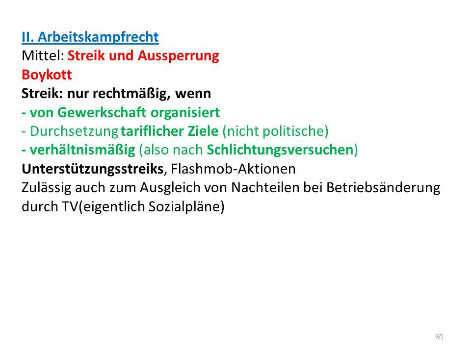 II. Arbeitskampfrecht Mittel: Streik und Aussperrung. Boykott. Streik: nur rechtmäßig, wenn. - von Gewerkschaft organisiert.