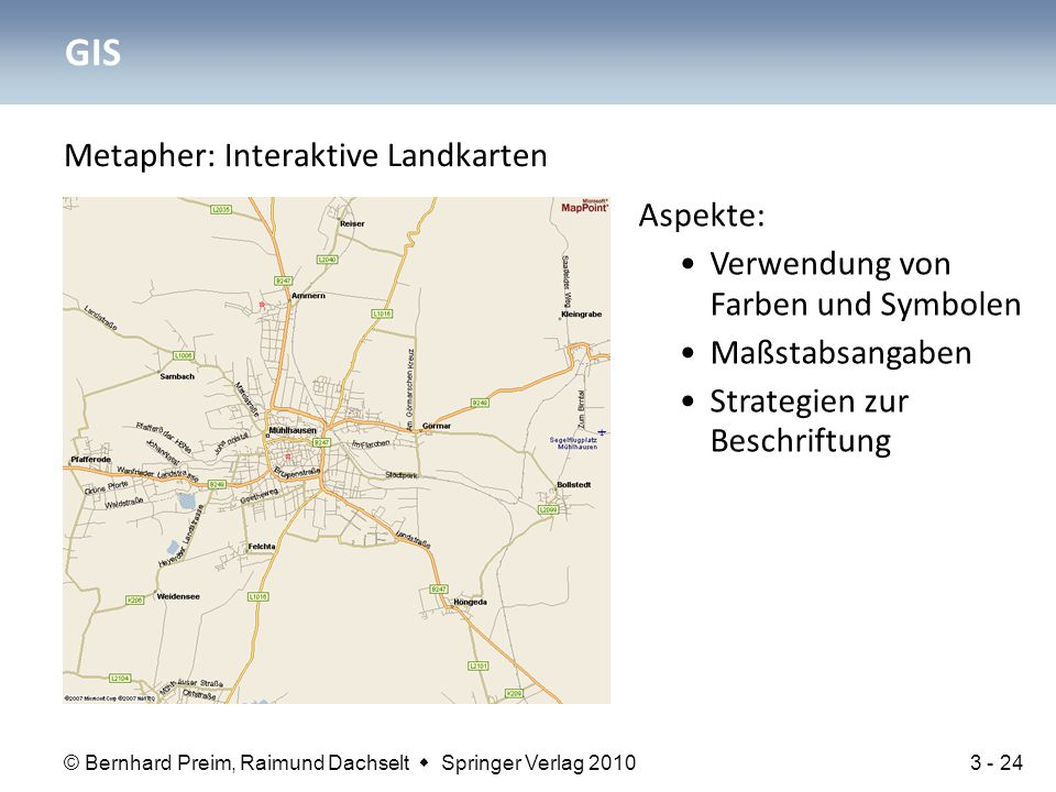 GIS Metapher: Interaktive Landkarten Aspekte: