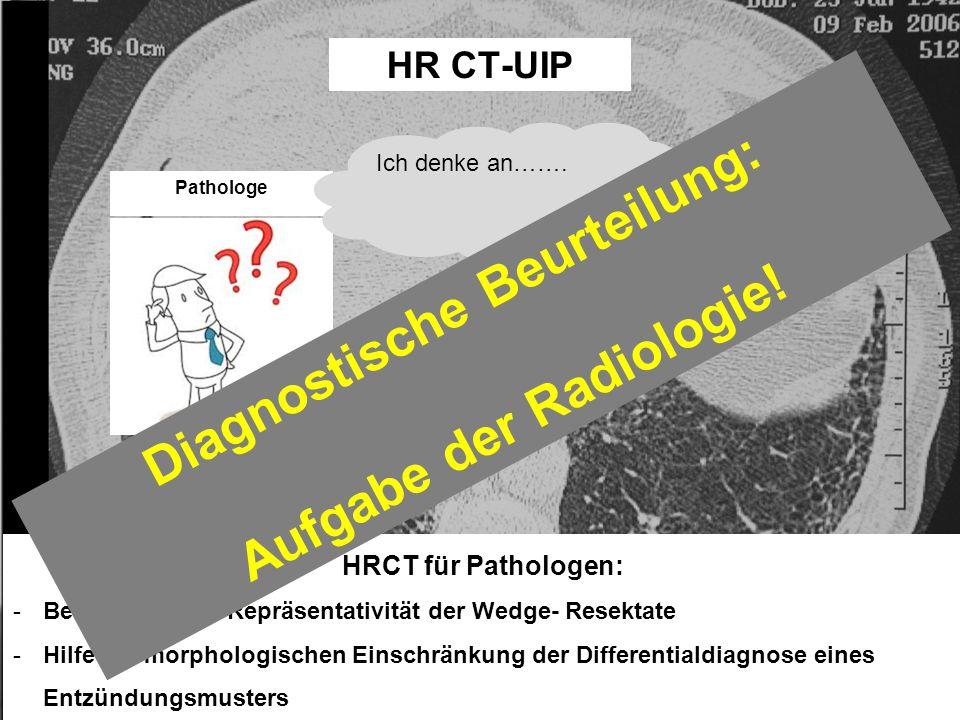 Diagnostische Beurteilung: Aufgabe der Radiologie!