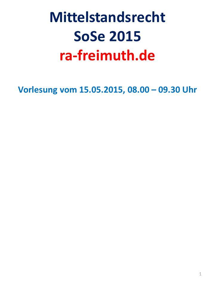 Mittelstandsrecht SoSe 2015 ra-freimuth. de Vorlesung vom 15. 05