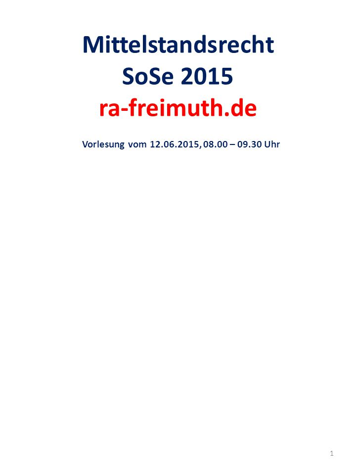 Mittelstandsrecht SoSe 2015 ra-freimuth. de Vorlesung vom 12. 06