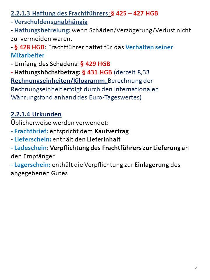 2.2.1.3 Haftung des Frachtführers: § 425 – 427 HGB