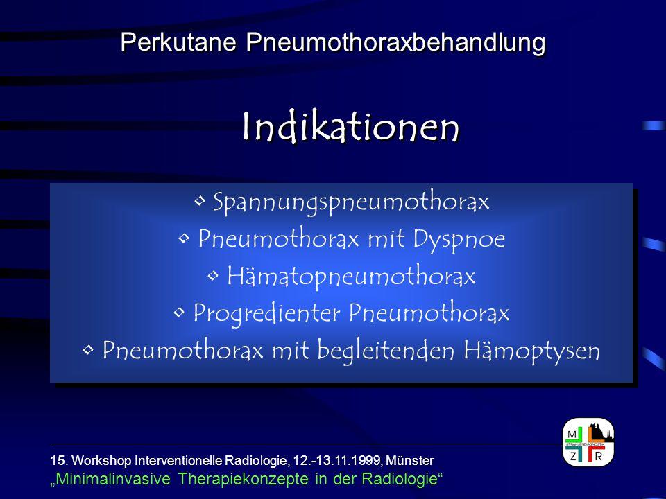 Indikationen Perkutane Pneumothoraxbehandlung Spannungspneumothorax