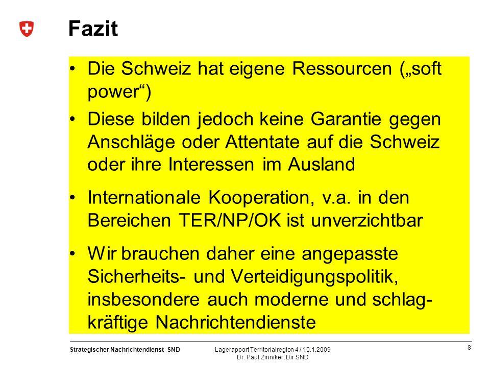"""Fazit Die Schweiz hat eigene Ressourcen (""""soft power )"""