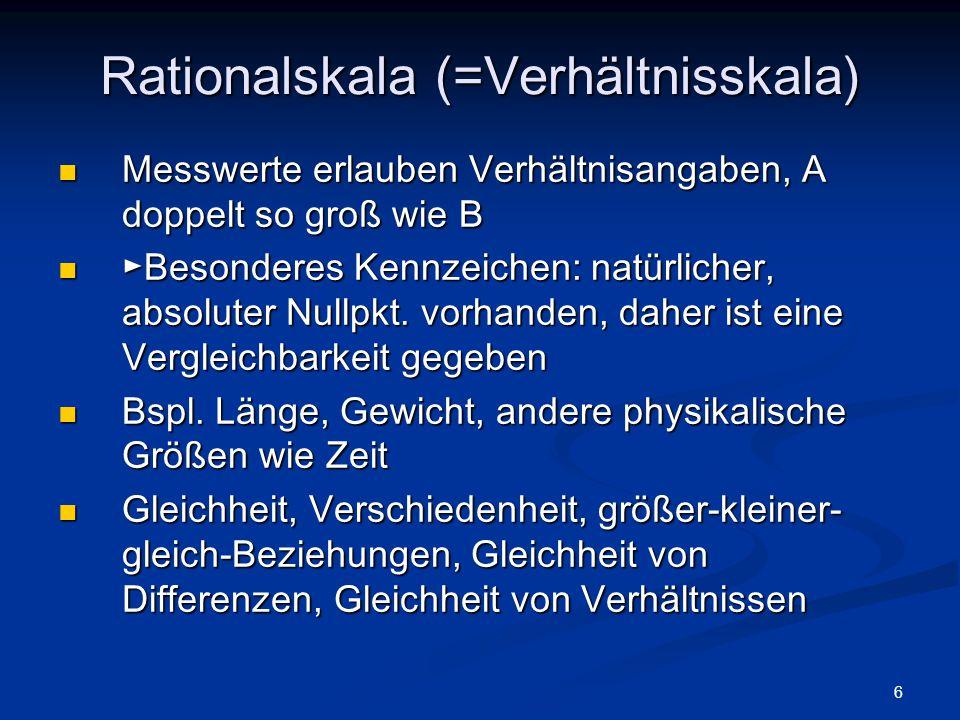 Rationalskala (=Verhältnisskala)