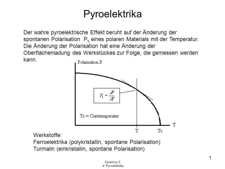 Pyroelektrika Der wahre pyroelektrische Effekt beruht auf der Änderung der spontanen Polarisation Ps eines polaren Materials mit der Temperatur.