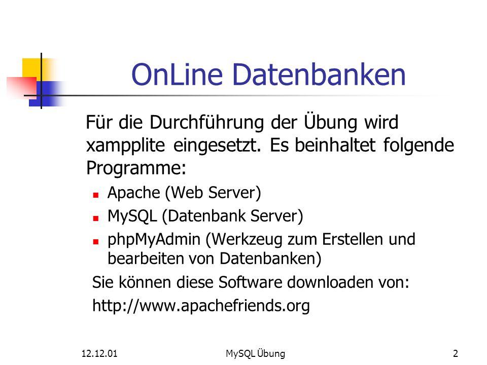 OnLine Datenbanken Für die Durchführung der Übung wird xampplite eingesetzt. Es beinhaltet folgende Programme: