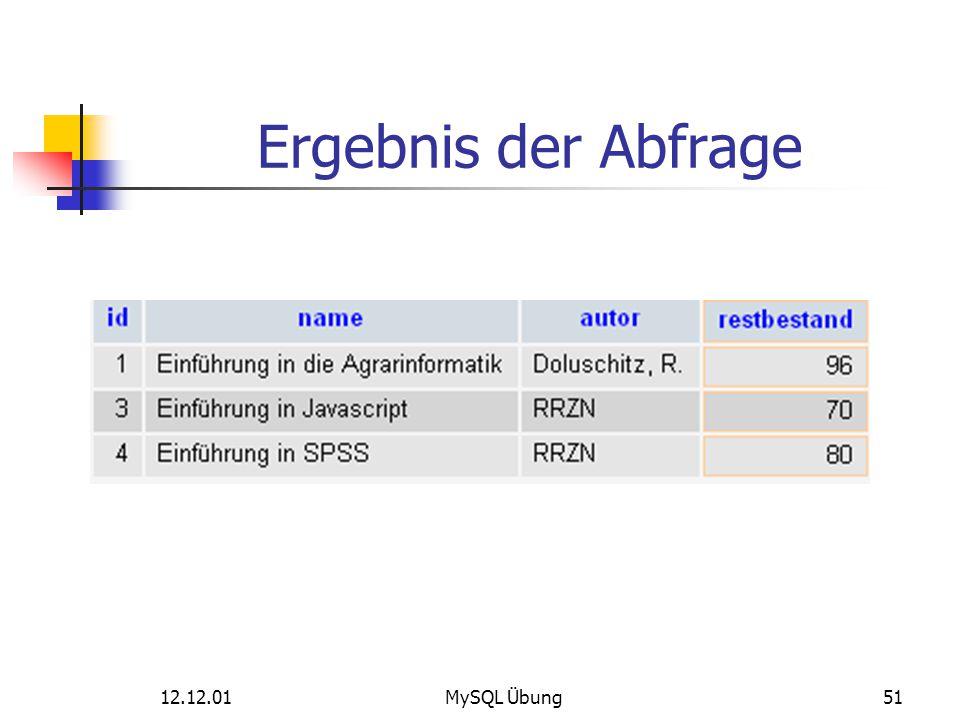 Ergebnis der Abfrage 12.12.01 MySQL Übung