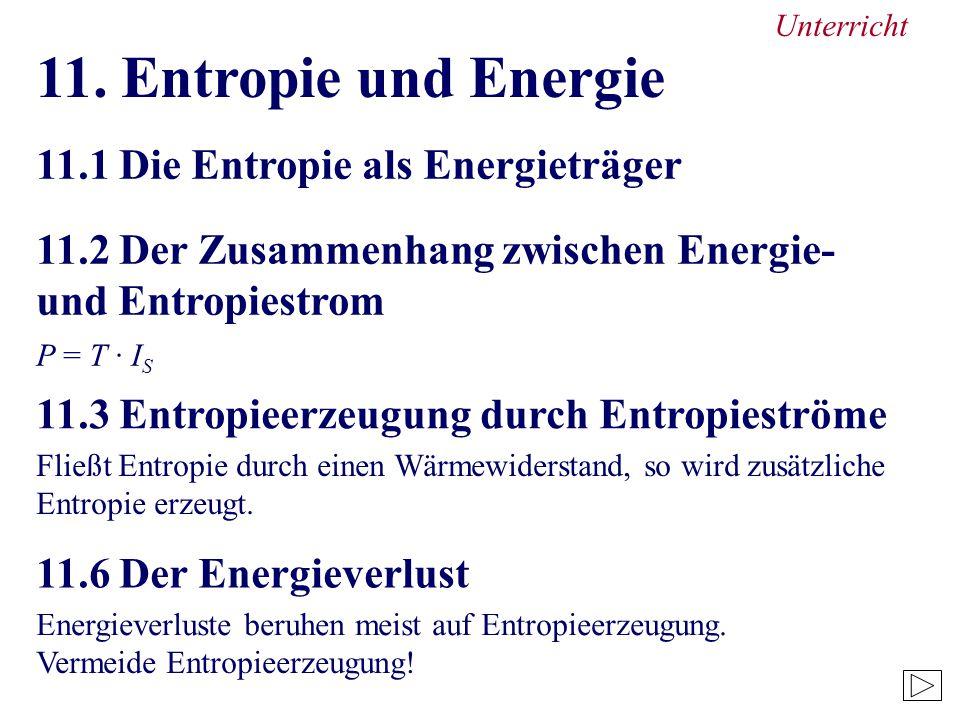 11. Entropie und Energie 11.1 Die Entropie als Energieträger