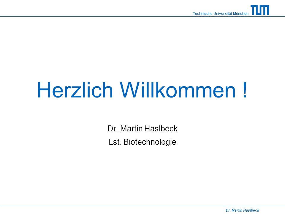 Dr. Martin Haslbeck Lst. Biotechnologie
