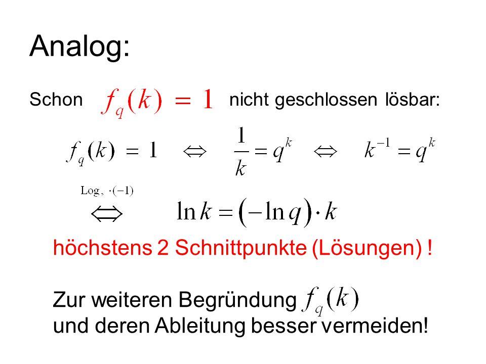Analog: höchstens 2 Schnittpunkte (Lösungen) ! Zur weiteren Begründung