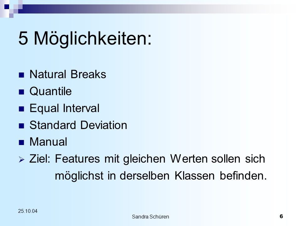 5 Möglichkeiten: Natural Breaks Quantile Equal Interval