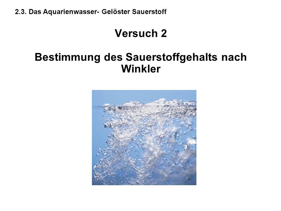 Versuch 2 Bestimmung des Sauerstoffgehalts nach Winkler