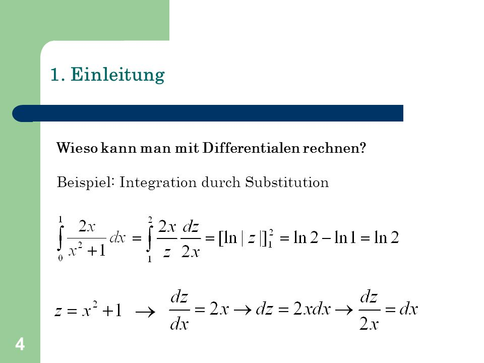 1. Einleitung Wieso kann man mit Differentialen rechnen