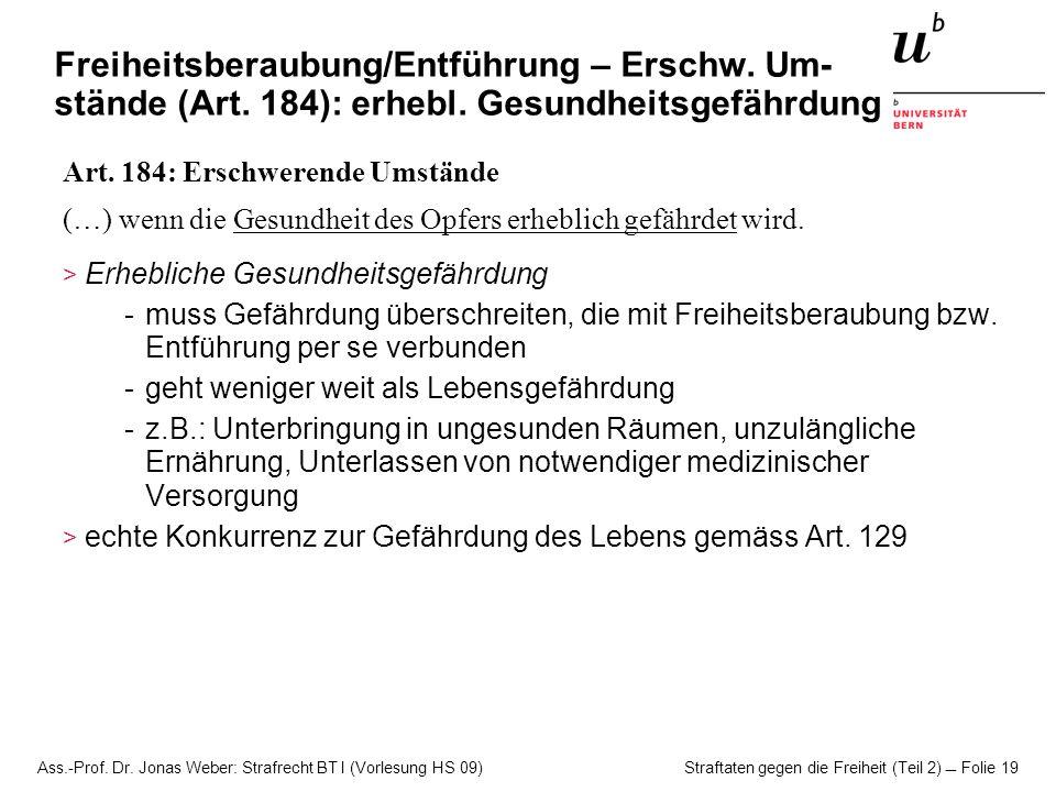 Freiheitsberaubung/Entführung – Erschw. Um-stände (Art. 184): erhebl