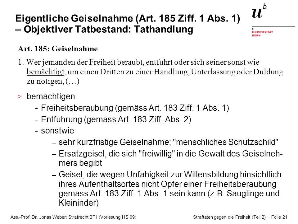 Eigentliche Geiselnahme (Art. 185 Ziff. 1 Abs
