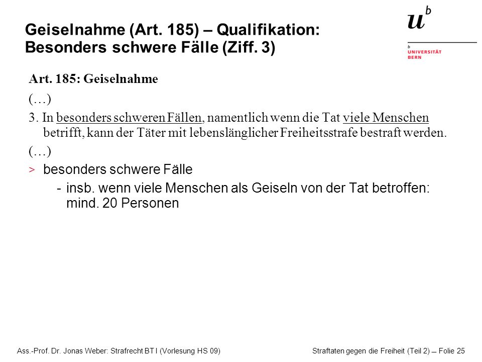 Geiselnahme (Art. 185) – Qualifikation: Besonders schwere Fälle (Ziff