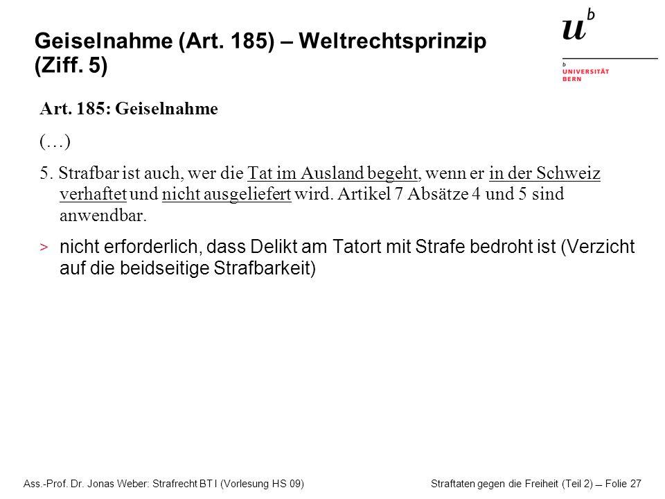 Geiselnahme (Art. 185) – Weltrechtsprinzip (Ziff. 5)