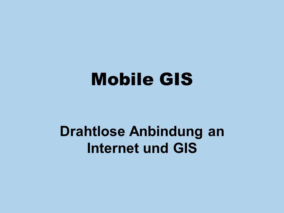 Drahtlose Anbindung an Internet und GIS