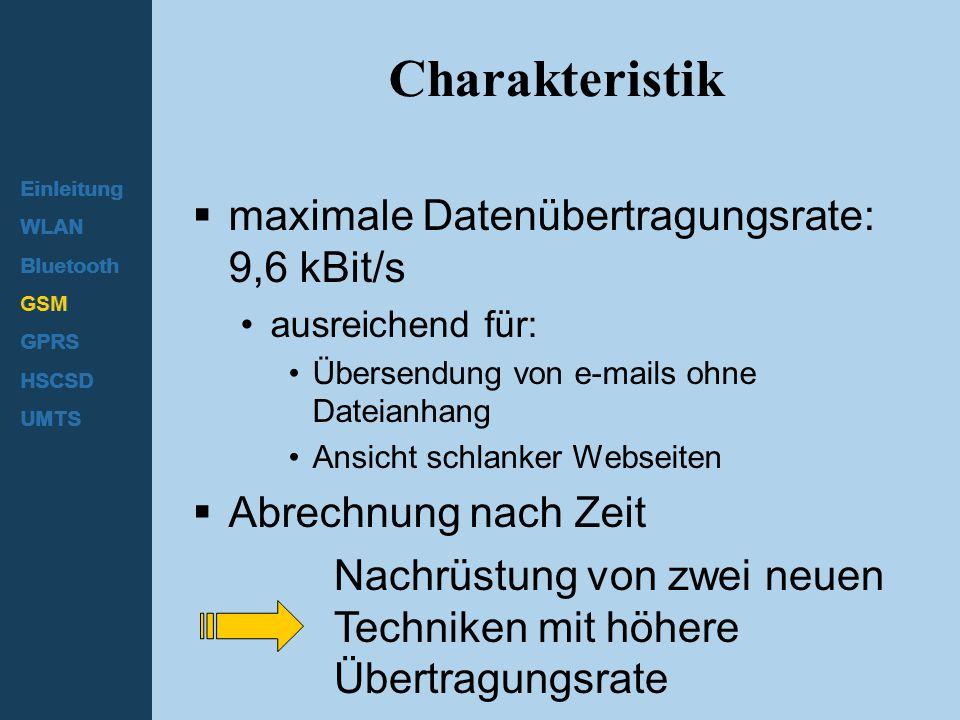 Charakteristik maximale Datenübertragungsrate: 9,6 kBit/s