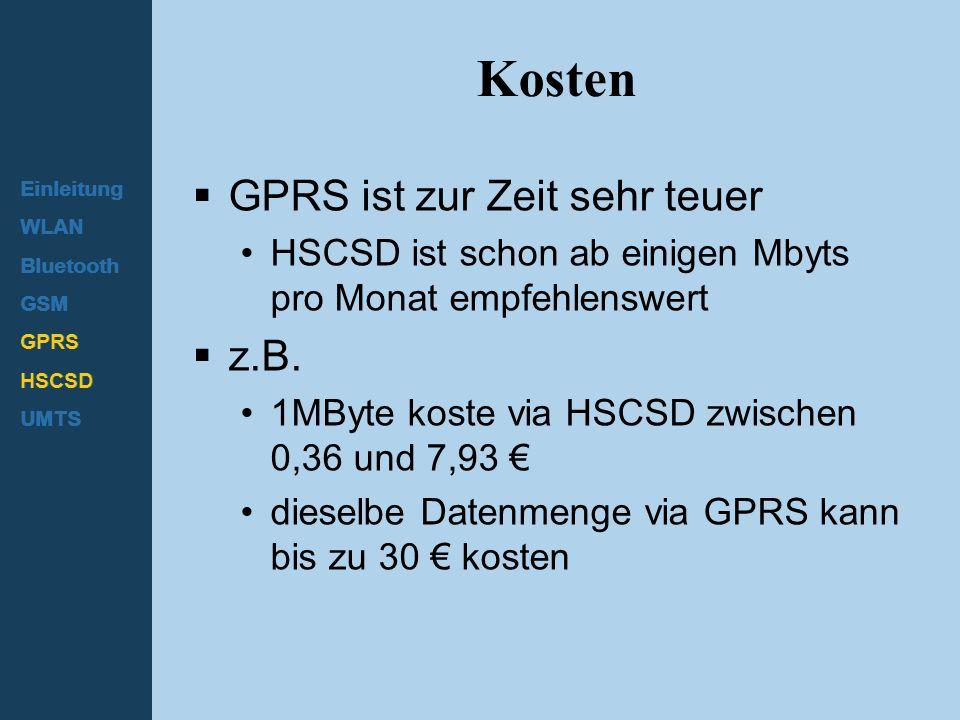 Kosten GPRS ist zur Zeit sehr teuer z.B.