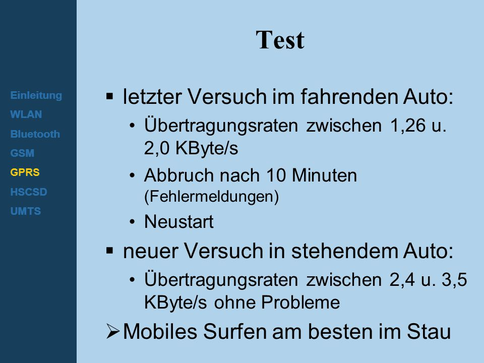 Test letzter Versuch im fahrenden Auto: