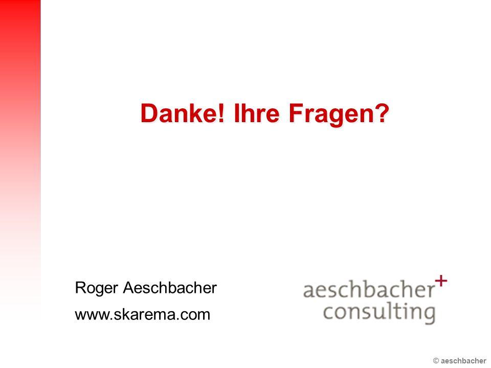 Danke! Ihre Fragen Roger Aeschbacher www.skarema.com