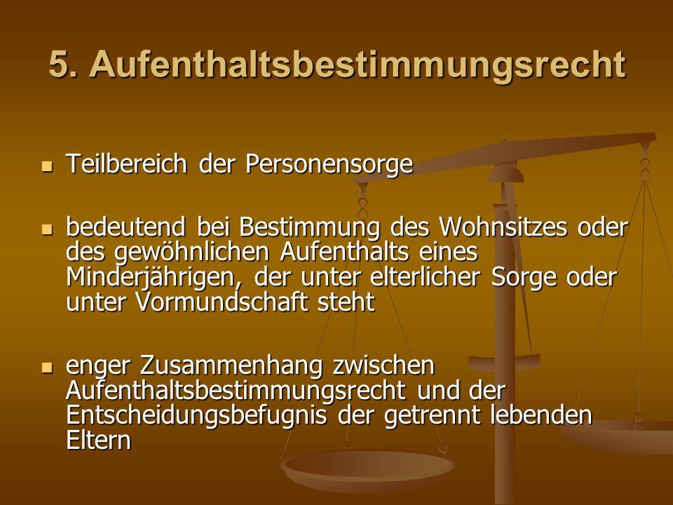 5. Aufenthaltsbestimmungsrecht