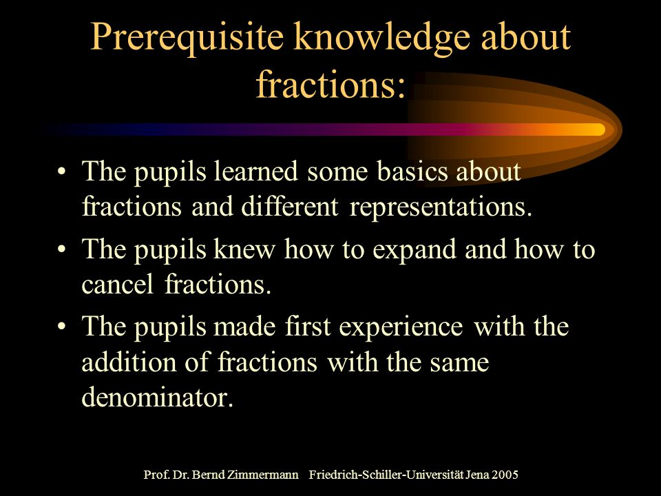 Prerequisite knowledge about fractions: