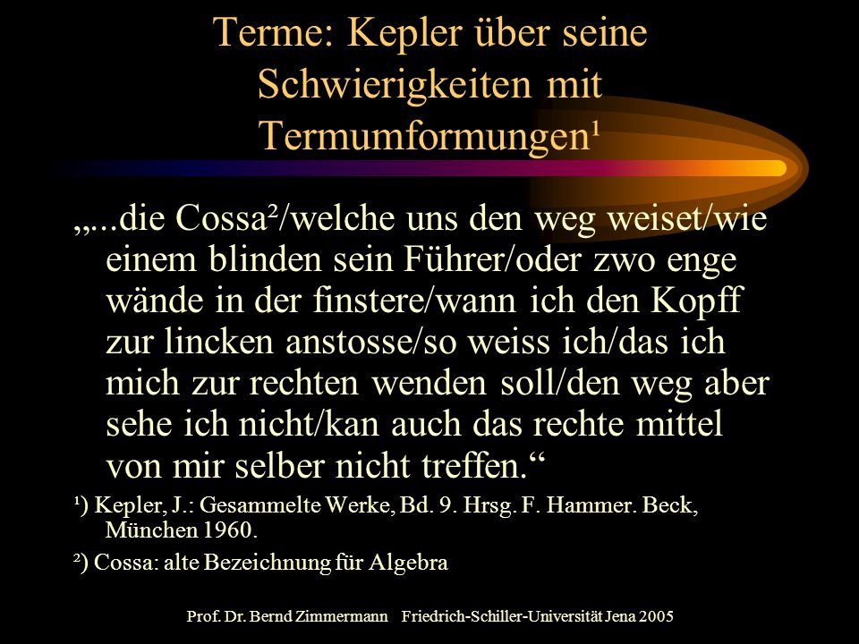 Terme: Kepler über seine Schwierigkeiten mit Termumformungen¹