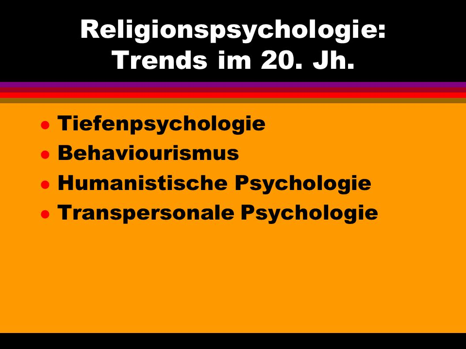 Religionspsychologie: Trends im 20. Jh.