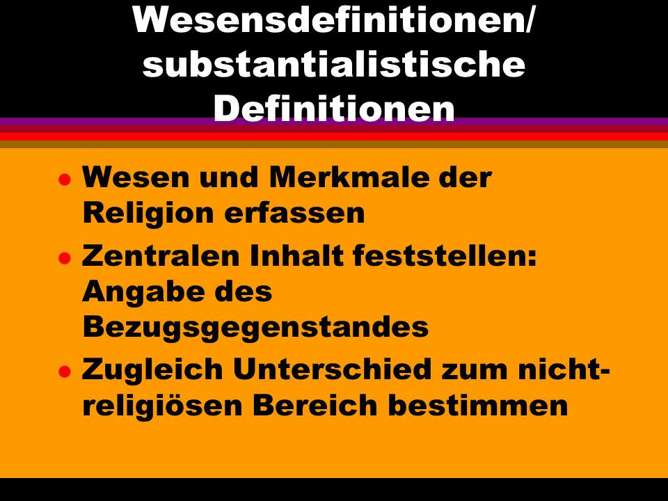 Wesensdefinitionen/ substantialistische Definitionen