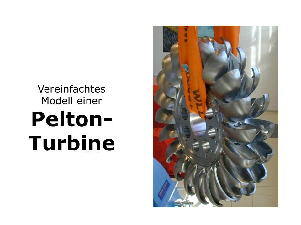 Vereinfachtes Modell einer Pelton- Turbine