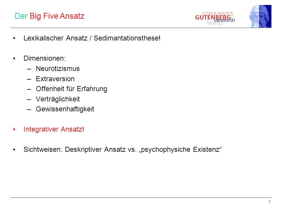 Der Big Five Ansatz Lexikalischer Ansatz / Sedimantationsthese!