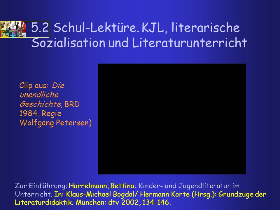 5.2 Schul-Lektüre. KJL, literarische Sozialisation und Literaturunterricht
