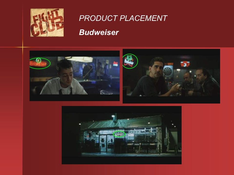 PRODUCT PLACEMENT Budweiser