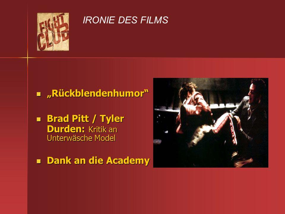"""IRONIE DES FILMS """"Rückblendenhumor Brad Pitt / Tyler Durden: Kritik an Unterwäsche Model."""