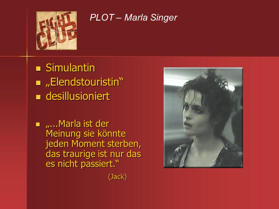 "Simulantin ""Elendstouristin desillusioniert PLOT – Marla Singer"
