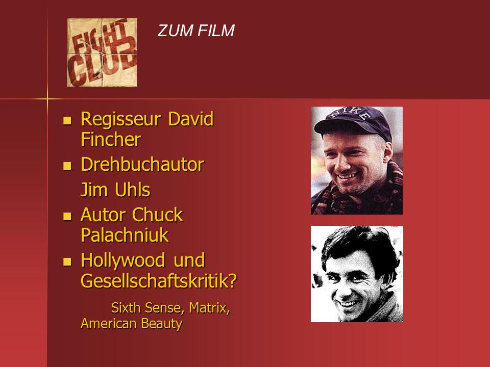 Regisseur David Fincher Drehbuchautor Jim Uhls Autor Chuck Palachniuk