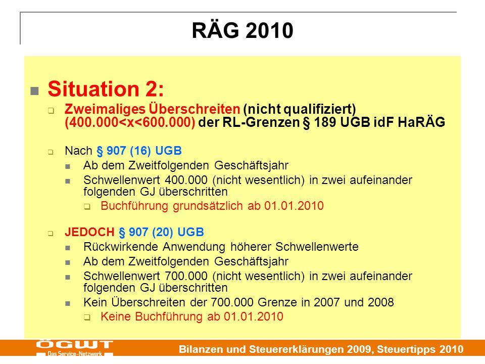 RÄG 2010 Situation 2: Zweimaliges Überschreiten (nicht qualifiziert) (400.000<x<600.000) der RL-Grenzen § 189 UGB idF HaRÄG.