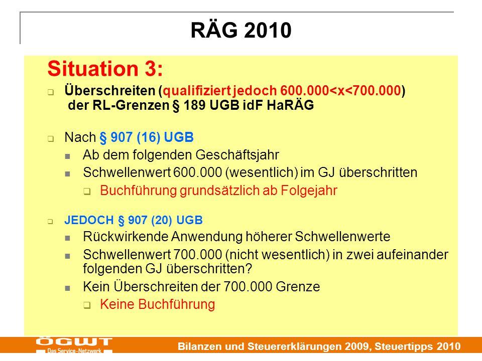 RÄG 2010 Situation 3: Überschreiten (qualifiziert jedoch 600.000<x<700.000) der RL-Grenzen § 189 UGB idF HaRÄG.