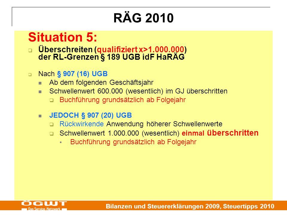 RÄG 2010 Situation 5: Überschreiten (qualifiziert x>1.000.000) der RL-Grenzen § 189 UGB idF HaRÄG.
