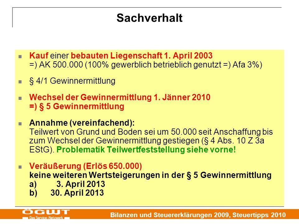 Sachverhalt Kauf einer bebauten Liegenschaft 1. April 2003 =) AK 500.000 (100% gewerblich betrieblich genutzt =) Afa 3%)