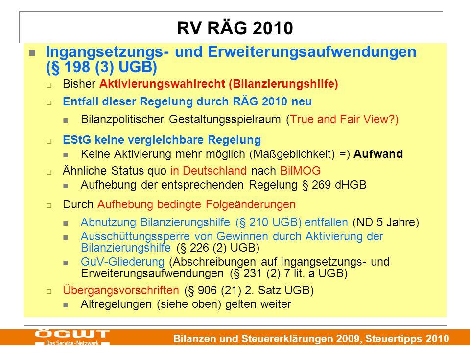 RV RÄG 2010 Ingangsetzungs- und Erweiterungsaufwendungen (§ 198 (3) UGB) Bisher Aktivierungswahlrecht (Bilanzierungshilfe)