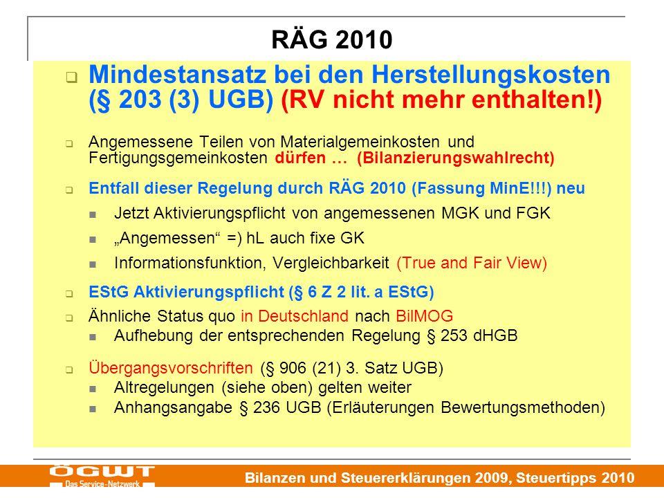 RÄG 2010 Mindestansatz bei den Herstellungskosten (§ 203 (3) UGB) (RV nicht mehr enthalten!)